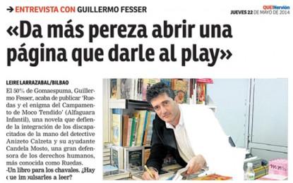 «Da más pereza abrir una página que darle al play», Guillermo Fesser en Qué Nervión